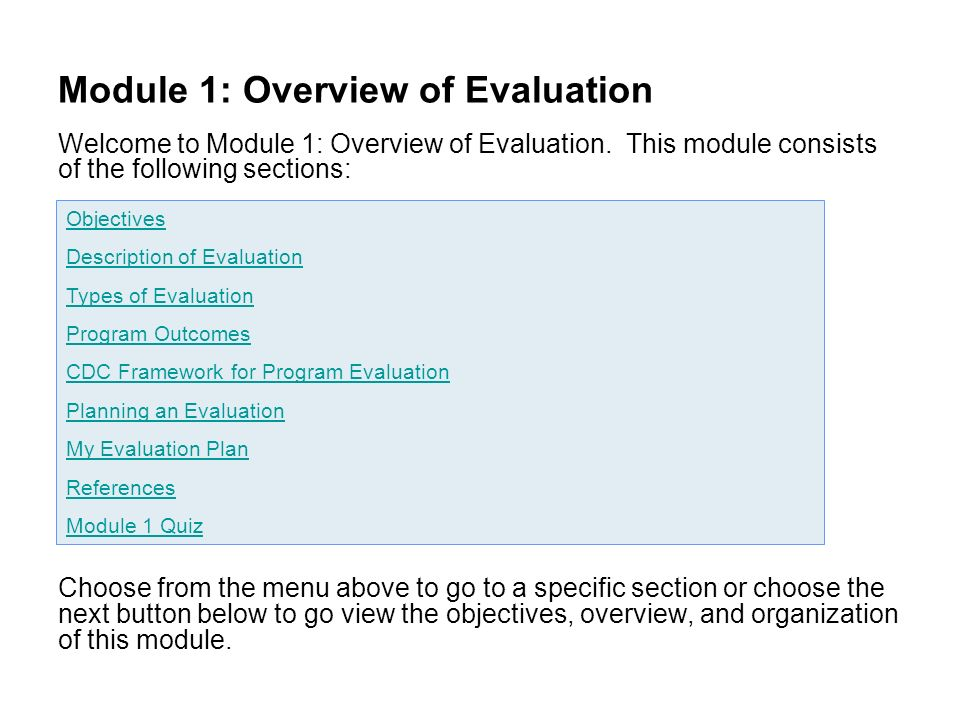 overview program evaluation Module 1: program evaluation overview program evaluation is a way in which  implementers, stakeholders, beneficiaries, and evaluators measure existing.