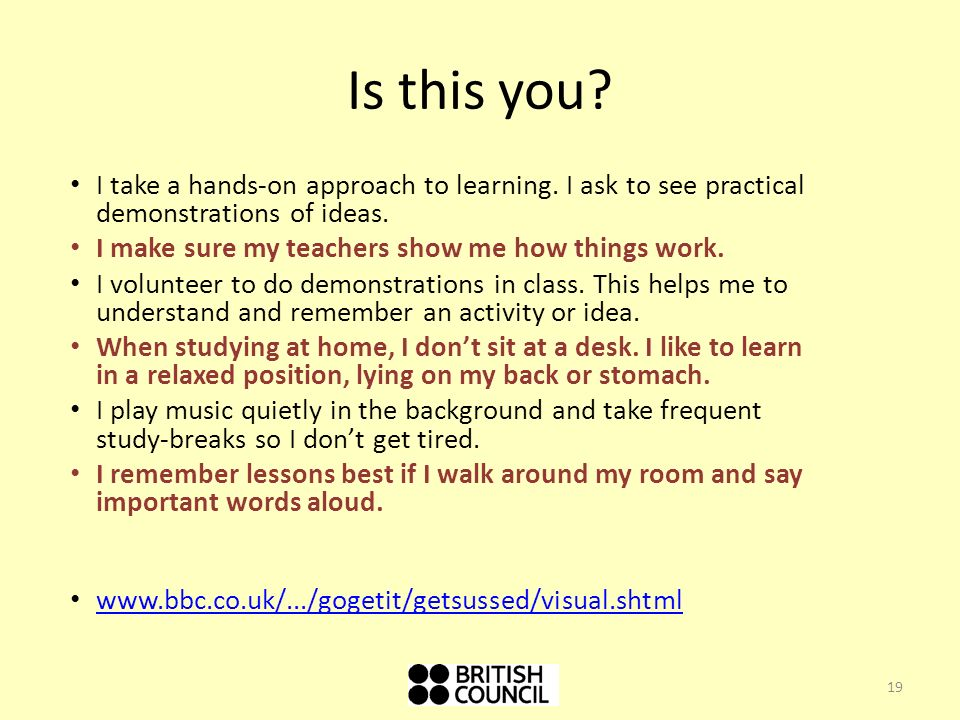 Is this you I take a hands-on approach to learning. I ask to see practical demonstrations of ideas.