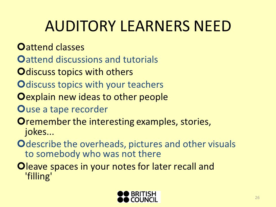 AUDITORY LEARNERS NEED