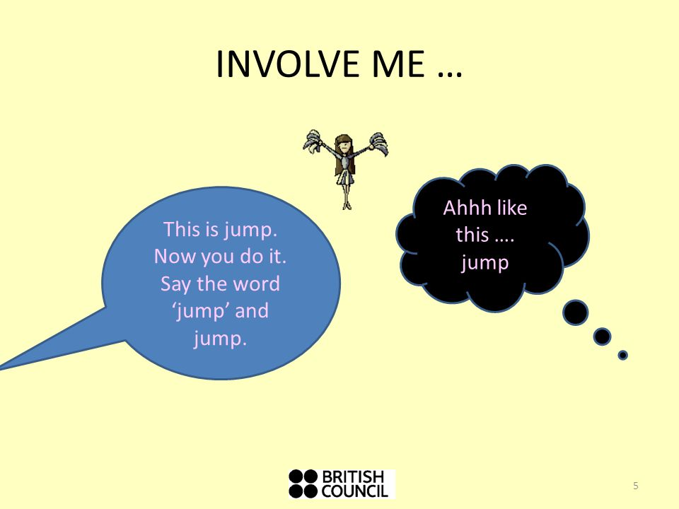 This is jump. Now you do it. Say the word 'jump' and jump.