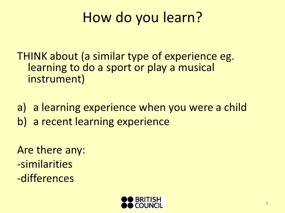 How do you learn THINK about (a similar type of experience eg. learning to do a sport or play a musical instrument)