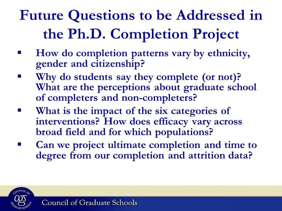 Future Questions to be Addressed in the Ph.D. Completion Project