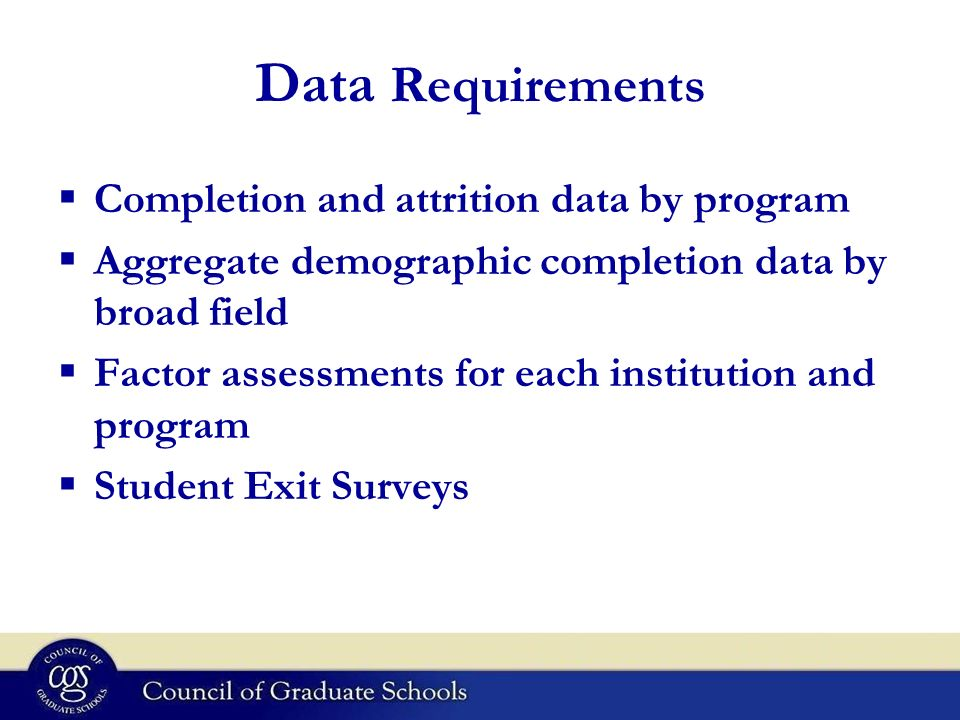 Data Requirements Completion and attrition data by program