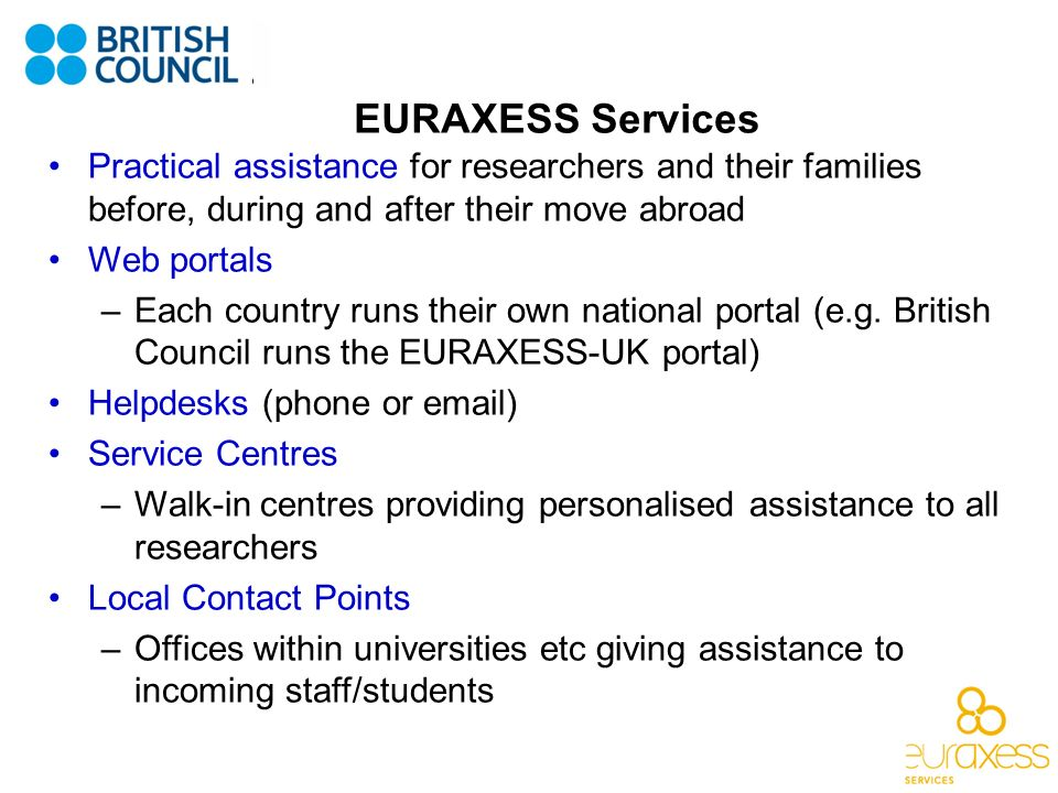 EURAXESS Services Practical assistance for researchers and their families before, during and after their move abroad.