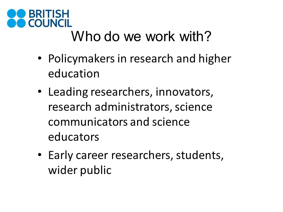 Who do we work with Policymakers in research and higher education