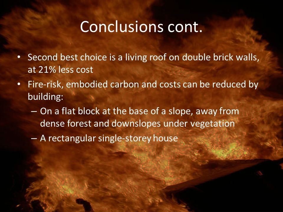 Conclusions cont. Second best choice is a living roof on double brick walls, at 21% less cost.