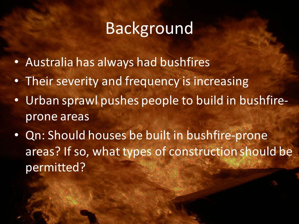 Background Australia has always had bushfires