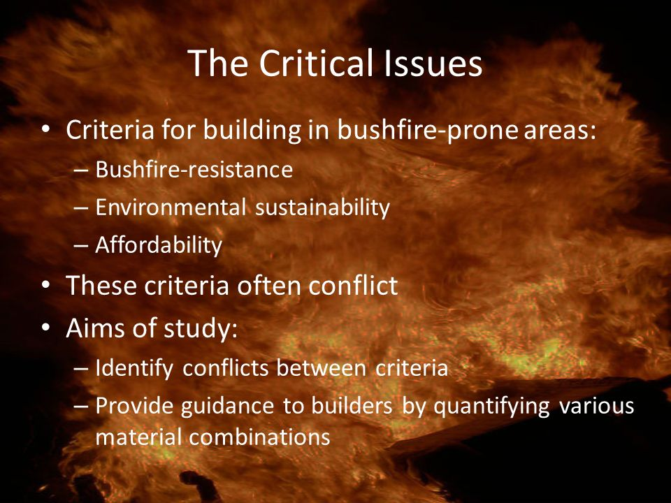 The Critical Issues Criteria for building in bushfire-prone areas: