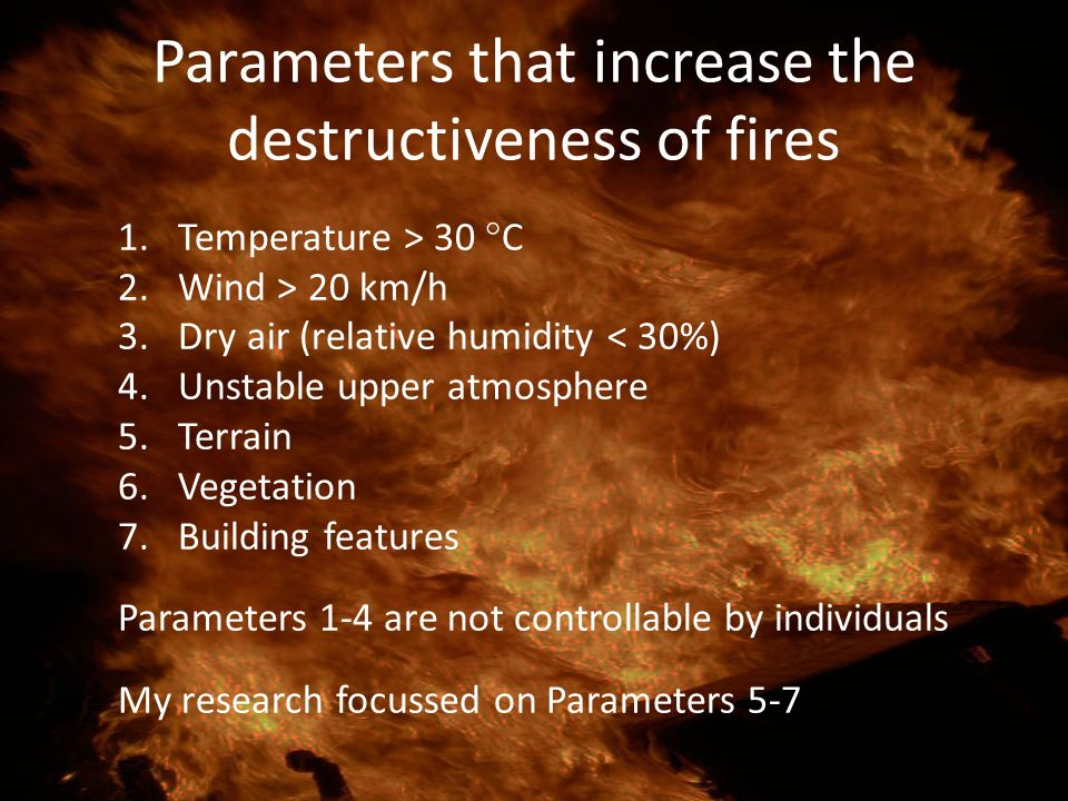 Parameters that increase the destructiveness of fires
