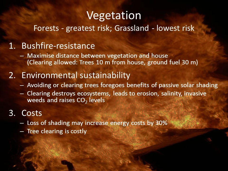 Vegetation Forests - greatest risk; Grassland - lowest risk
