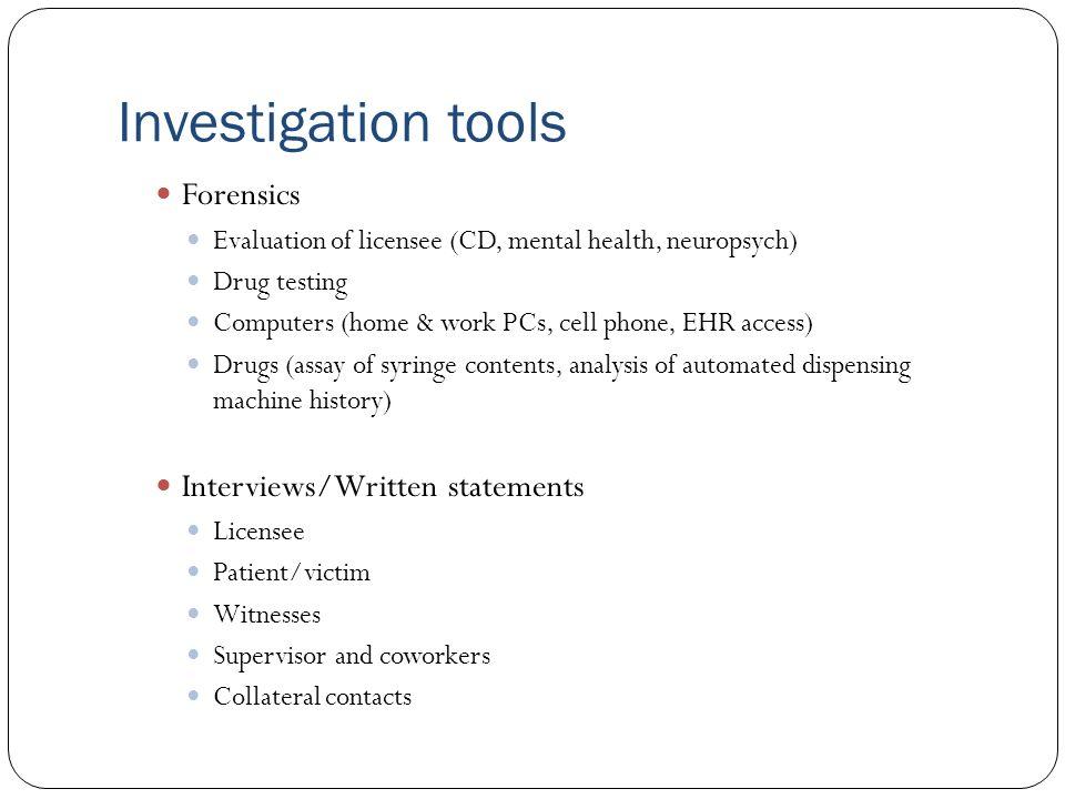 Investigation tools Forensics Interviews/Written statements