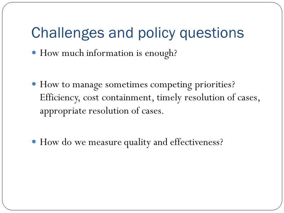 Challenges and policy questions