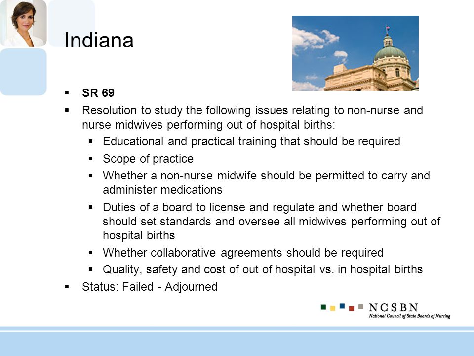 Indiana SR 69. Resolution to study the following issues relating to non-nurse and nurse midwives performing out of hospital births:
