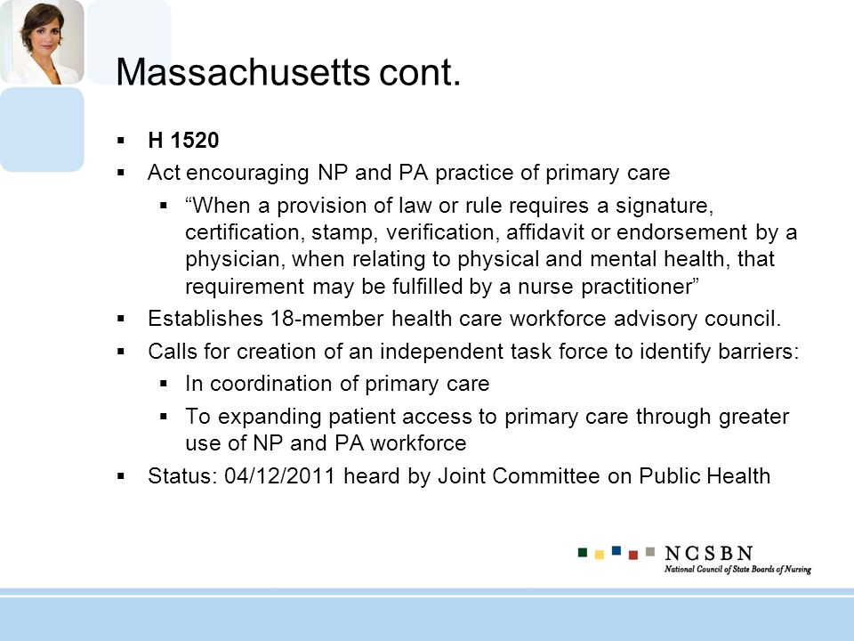 Massachusetts cont. H 1520. Act encouraging NP and PA practice of primary care.
