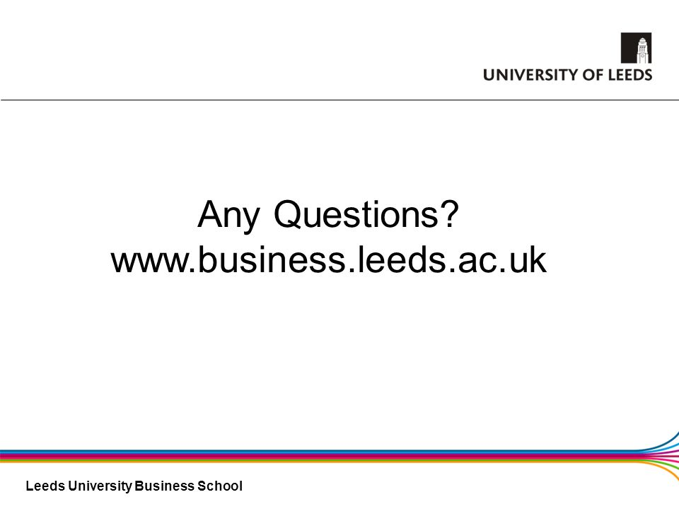 Any Questions www.business.leeds.ac.uk