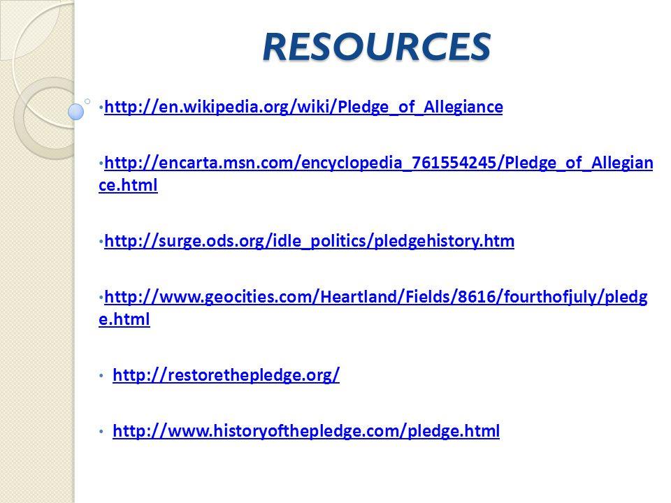 RESOURCES http://en.wikipedia.org/wiki/Pledge_of_Allegiance