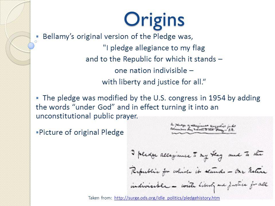 Origins Bellamy's original version of the Pledge was,
