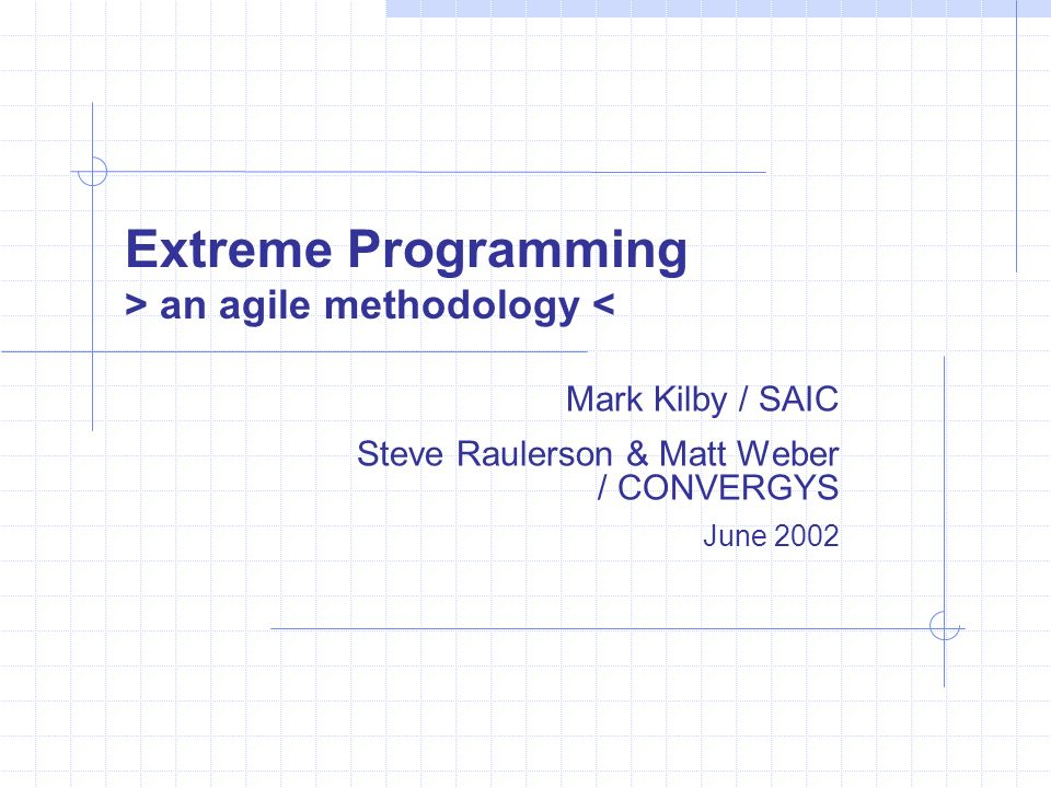 Extreme Programming > an agile methodology <