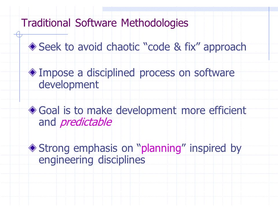 Traditional Software Methodologies
