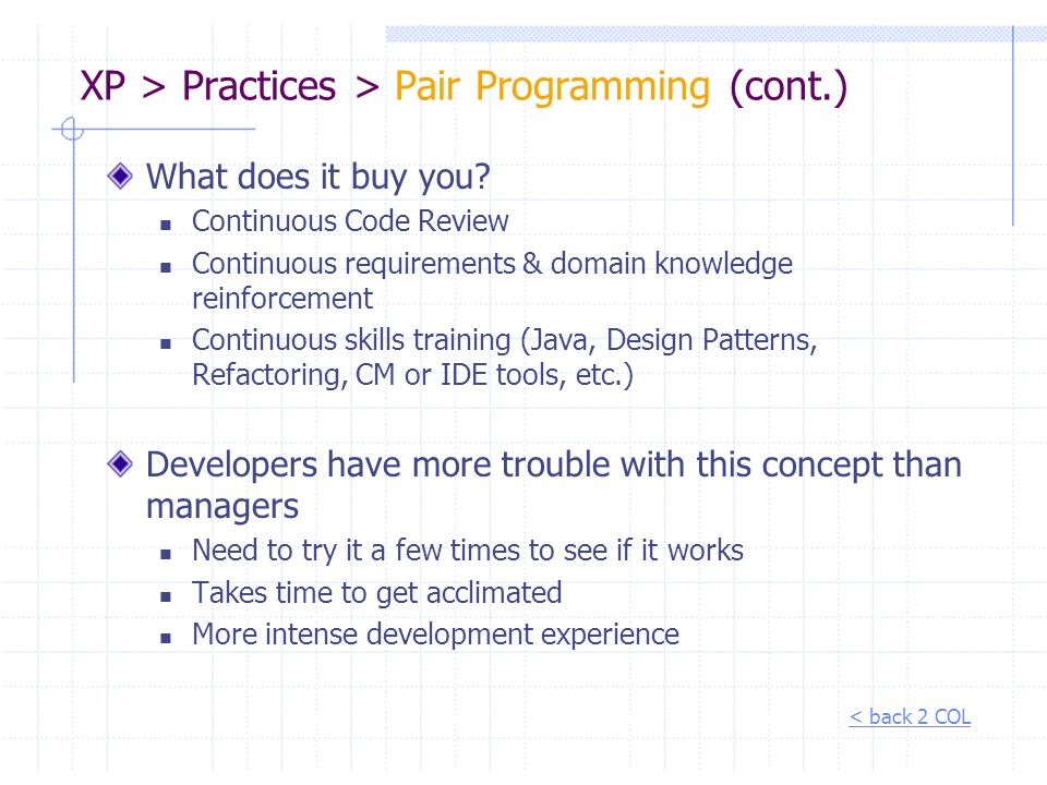 XP > Practices > Pair Programming (cont.)
