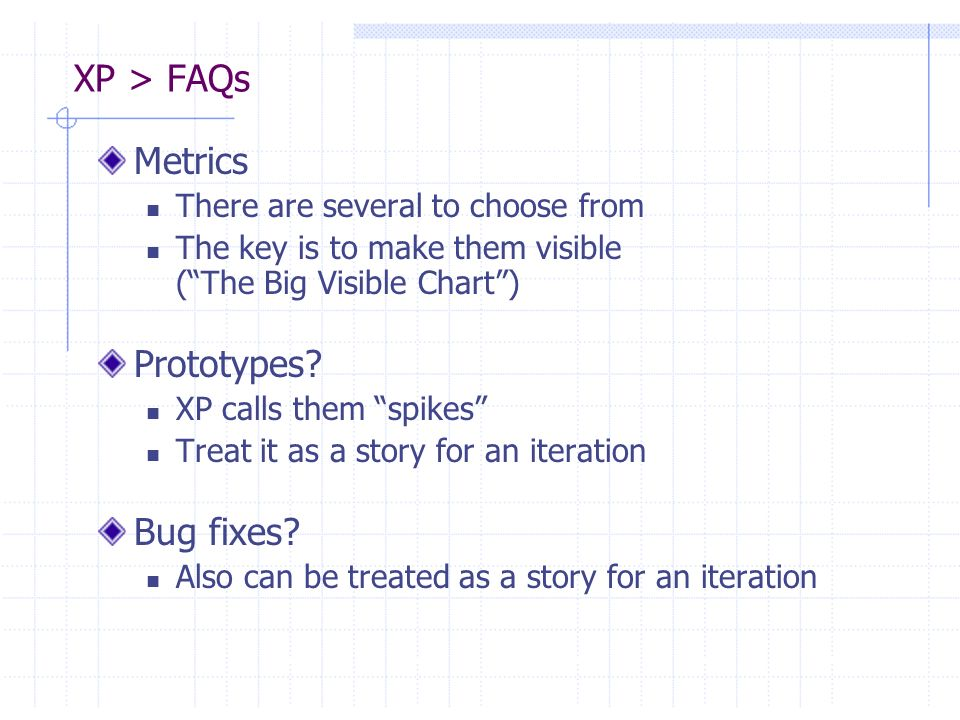 XP > FAQs Metrics Prototypes Bug fixes