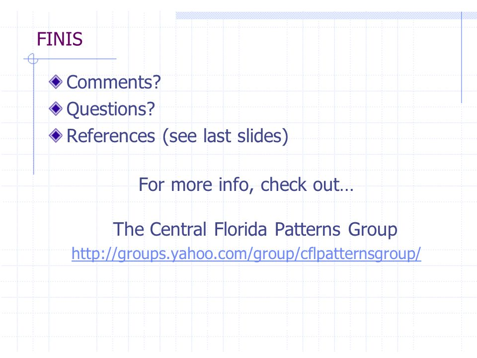 For more info, check out… The Central Florida Patterns Group