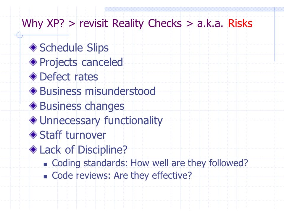 Why XP > revisit Reality Checks > a.k.a. Risks