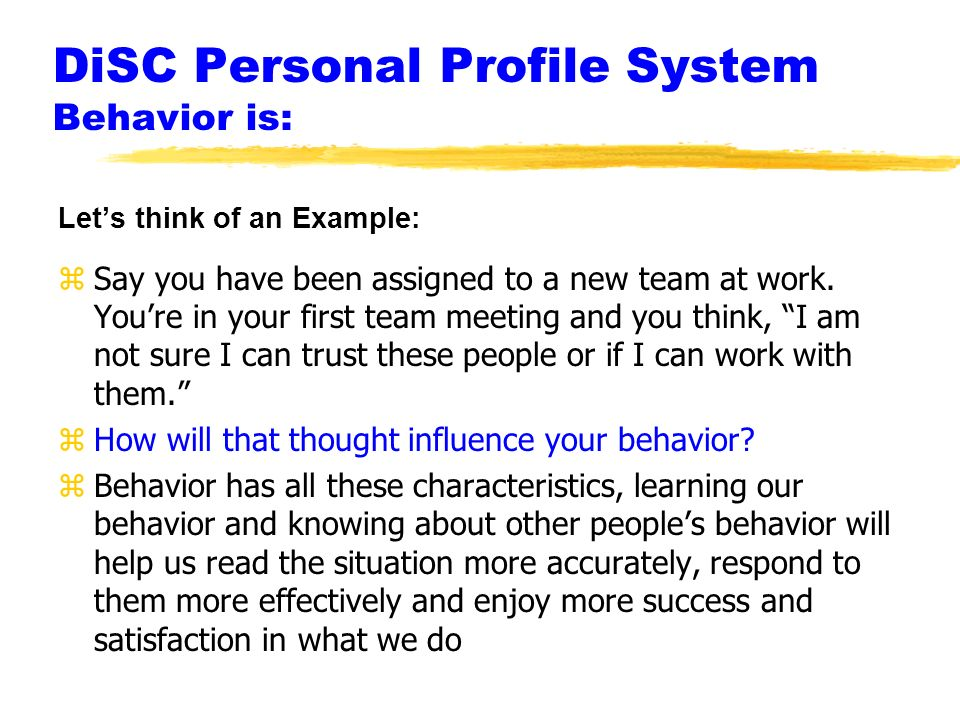 DiSC Personal Profile System Behavior is: