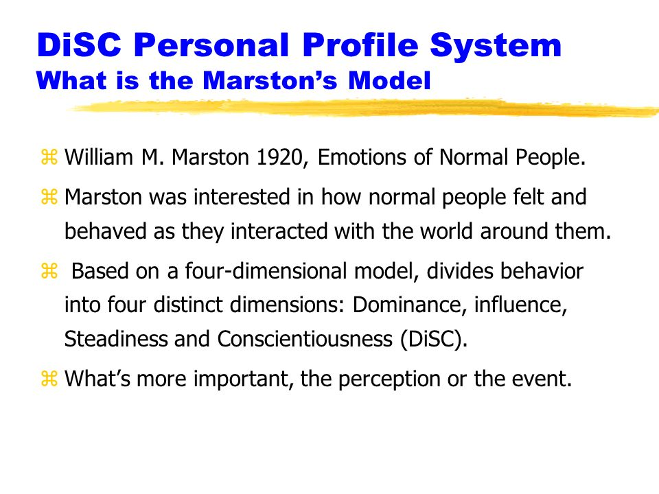 DiSC Personal Profile System What is the Marston's Model