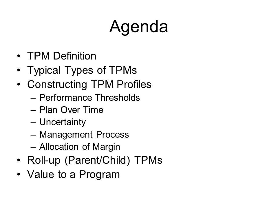 Agenda TPM Definition Typical Types of TPMs Constructing TPM Profiles