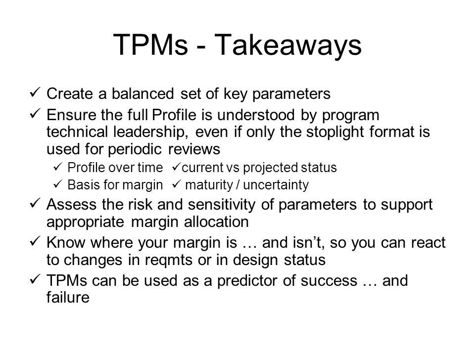 TPMs - Takeaways Create a balanced set of key parameters