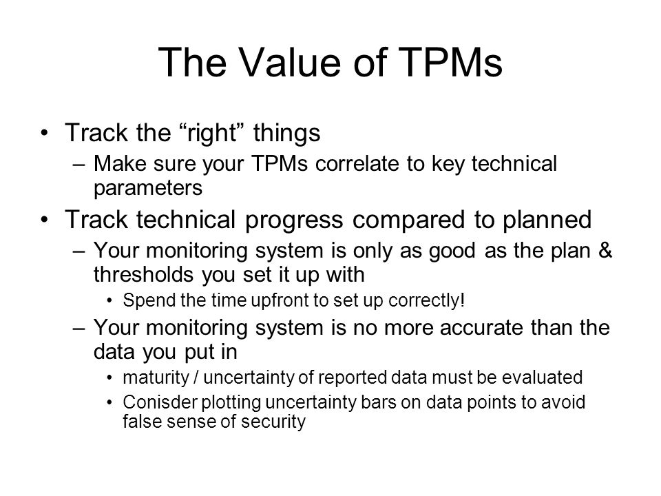 The Value of TPMs Track the right things