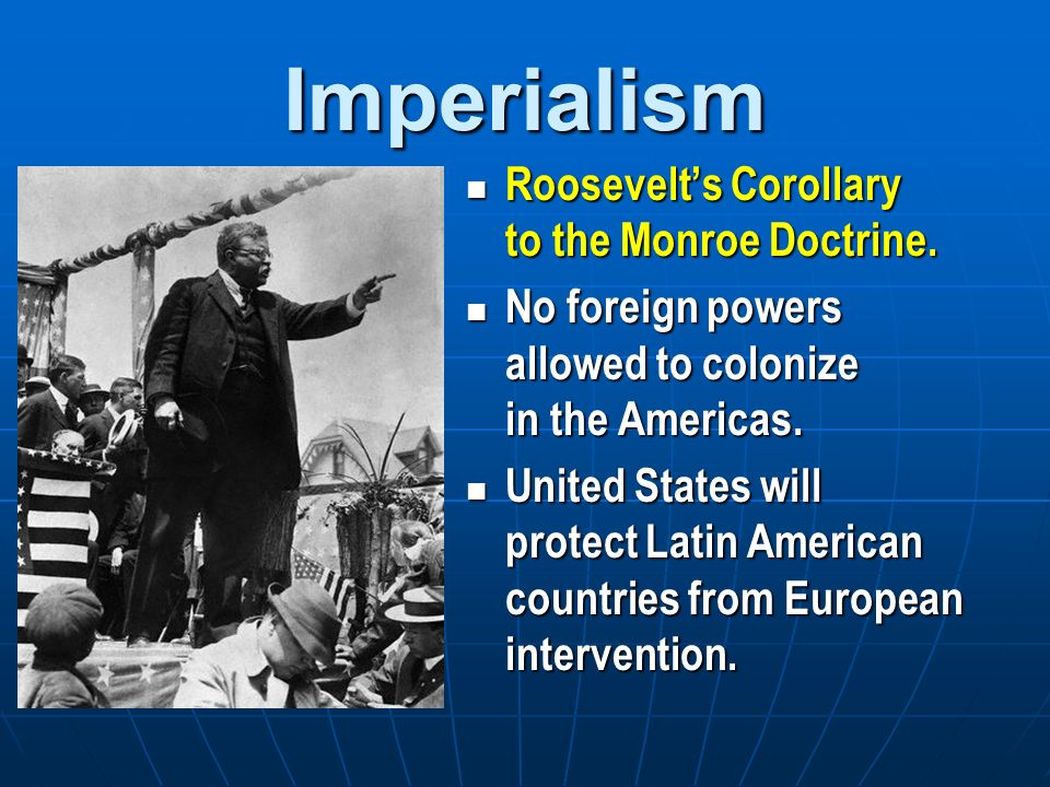 roosevelts corollary to the monroe doctrine essay Theodore teddy roosevelt was born on october 27, 1858, in new york city   this was added to the monroe doctrine as the roosevelt corollary.