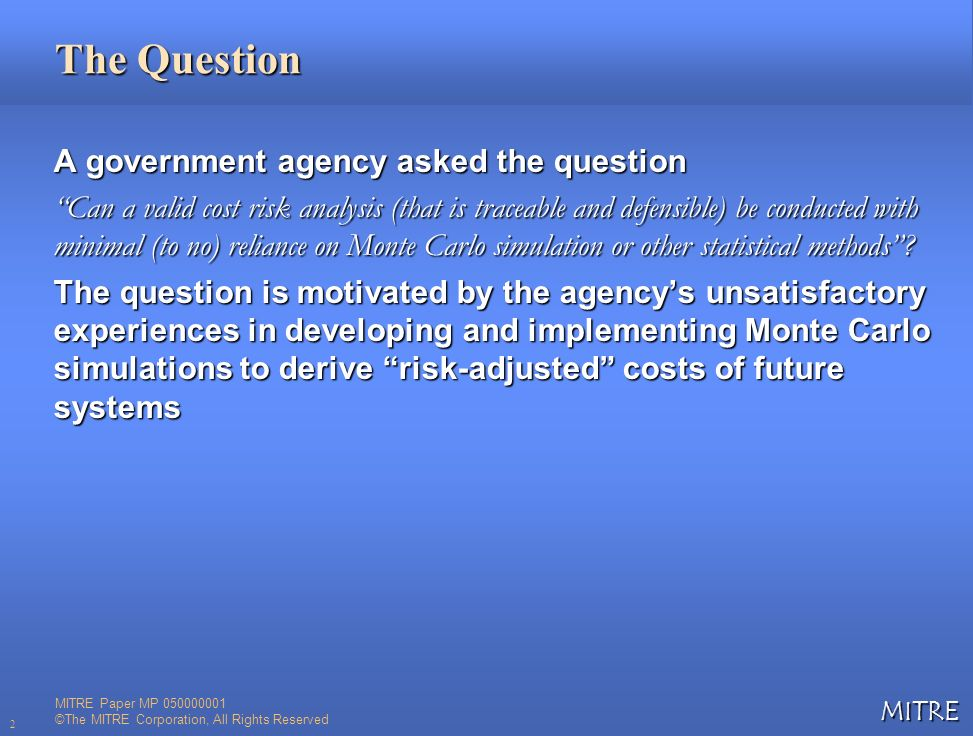 The Question A government agency asked the question
