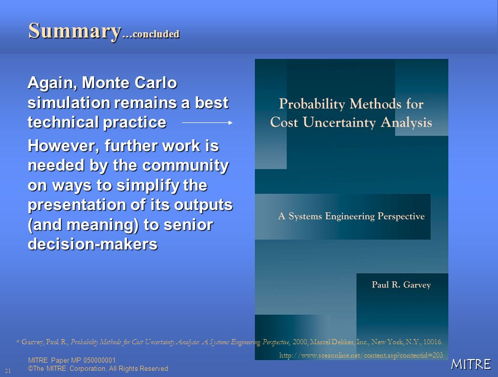 Summary…concluded Again, Monte Carlo simulation remains a best technical practice.