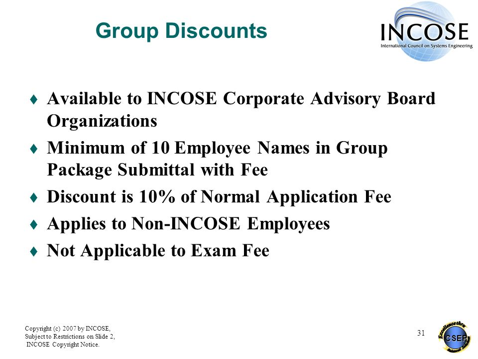 Group Discounts Available to INCOSE Corporate Advisory Board Organizations. Minimum of 10 Employee Names in Group Package Submittal with Fee.