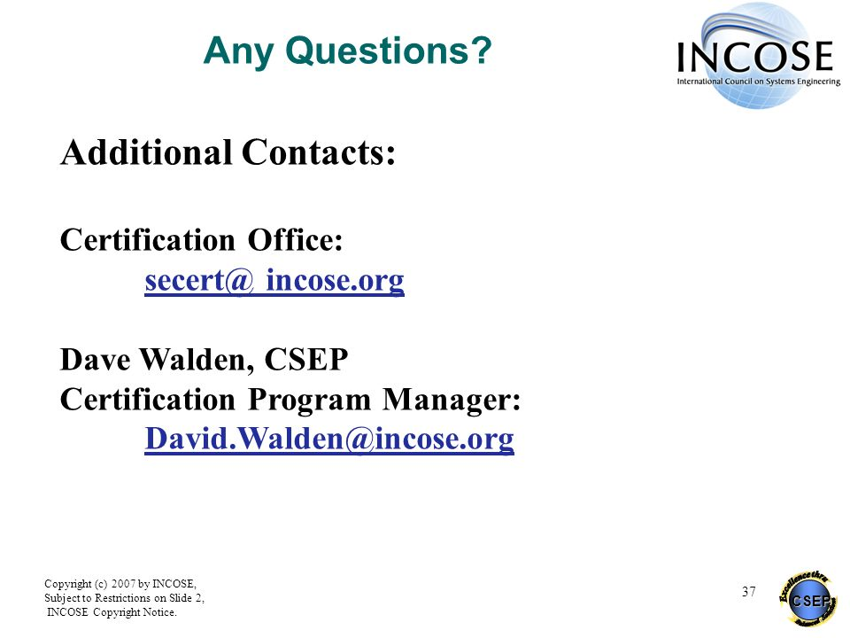 Any Questions Additional Contacts: Certification Office: