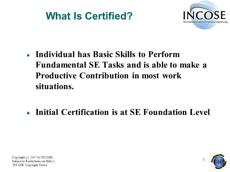 What Is Certified Individual has Basic Skills to Perform Fundamental SE Tasks and is able to make a Productive Contribution in most work situations.