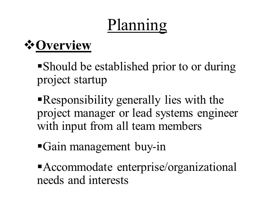 Planning Overview. Should be established prior to or during project startup.