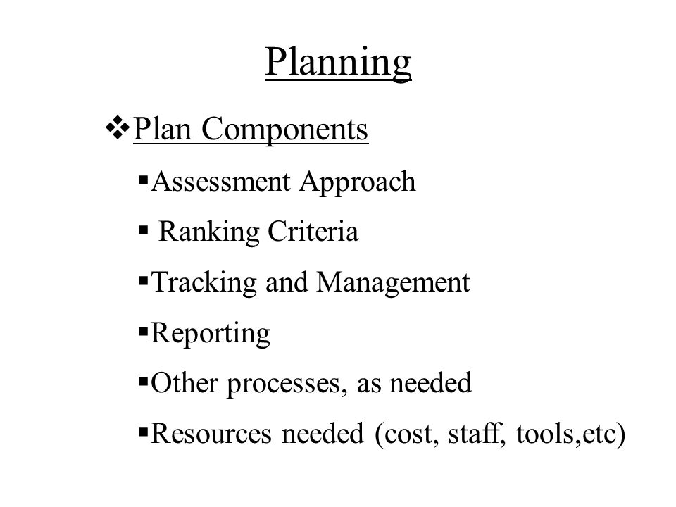 Planning Plan Components Assessment Approach Ranking Criteria
