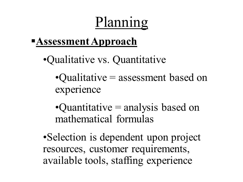 Planning Assessment Approach Qualitative vs. Quantitative
