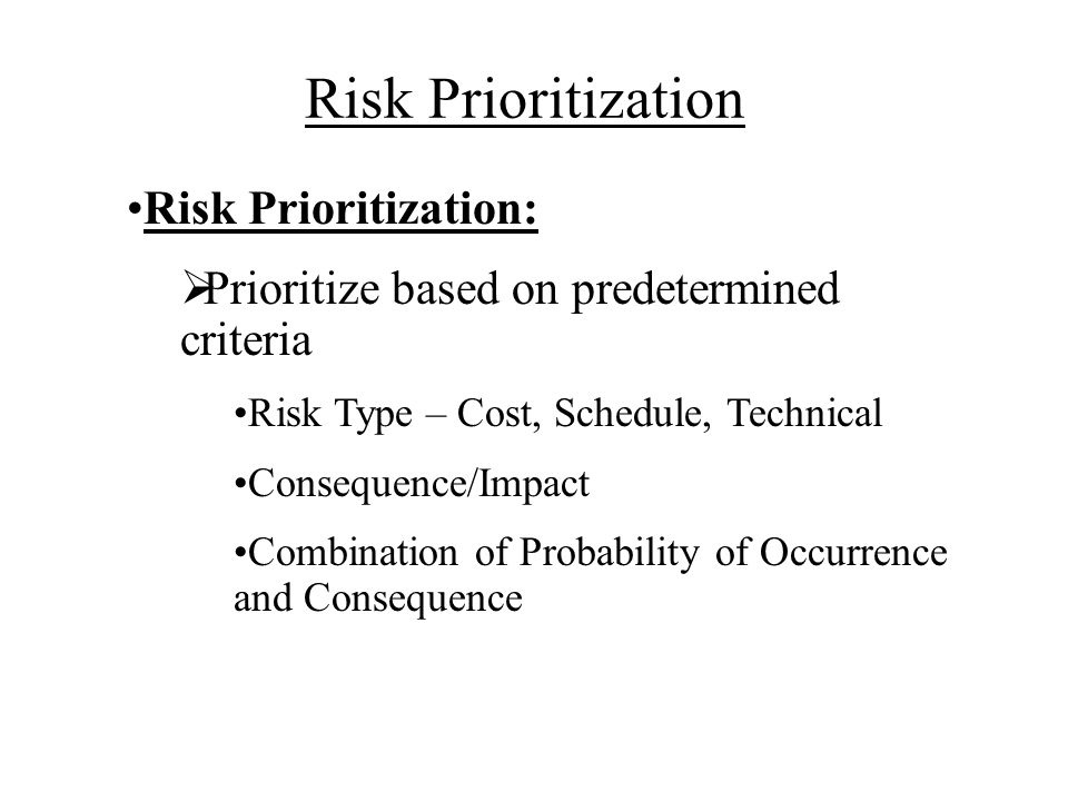 Risk Prioritization Risk Prioritization: