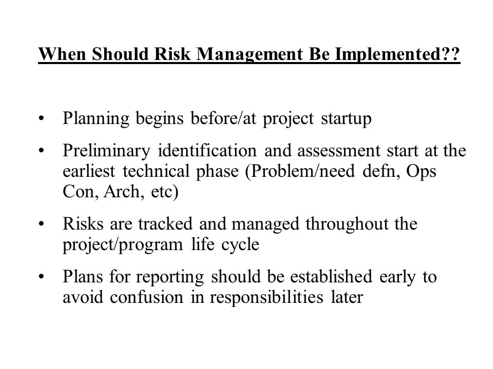When Should Risk Management Be Implemented