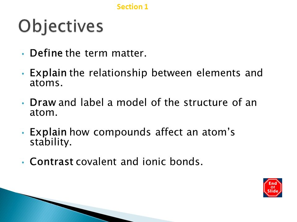 Objectives Chapter 2 Define the term matter.
