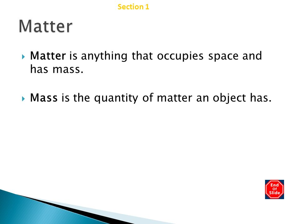 Matter Chapter 2 Matter is anything that occupies space and has mass.