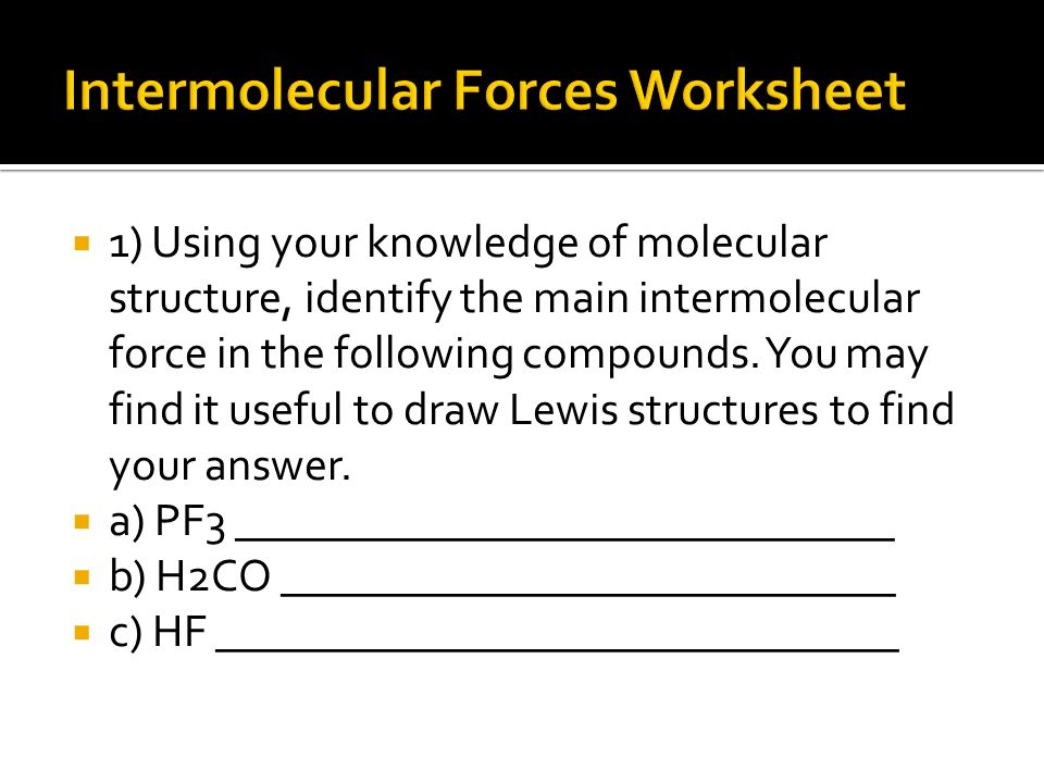 Interparticle Bonding ppt video online download – Intermolecular Forces Worksheet