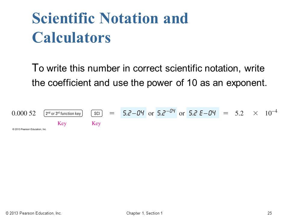 write in scientific notation calculator Entering numbers in a calculator using scientific notation scientific calculators have the capacity to accept and perform calculations using scientific.