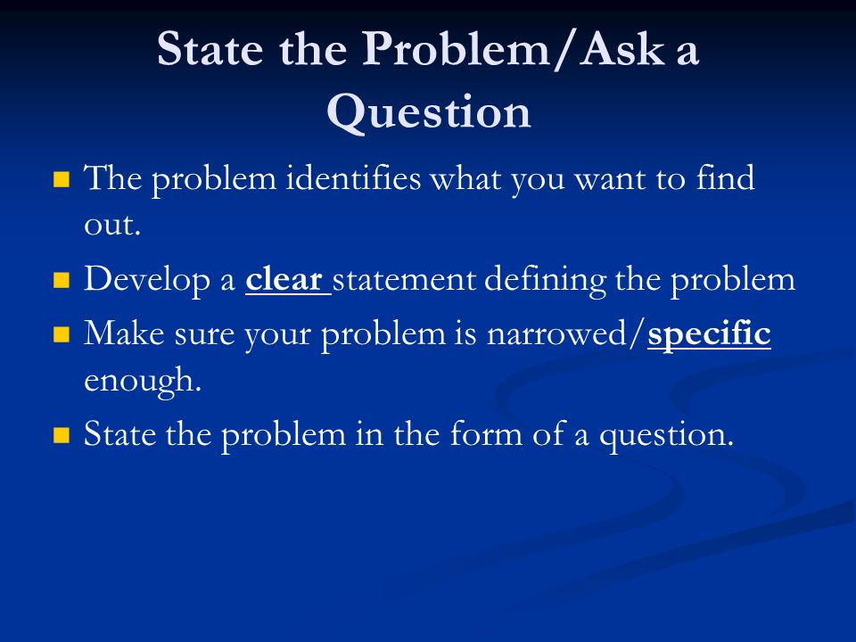 State the Problem/Ask a Question