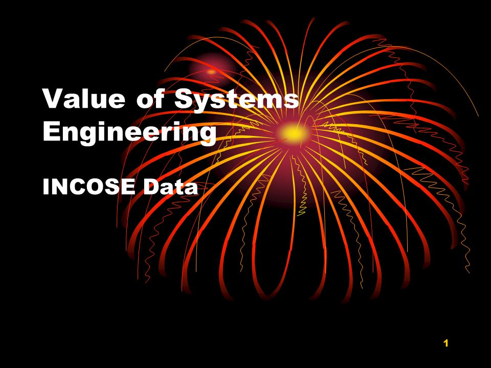 Value of Systems Engineering INCOSE Data