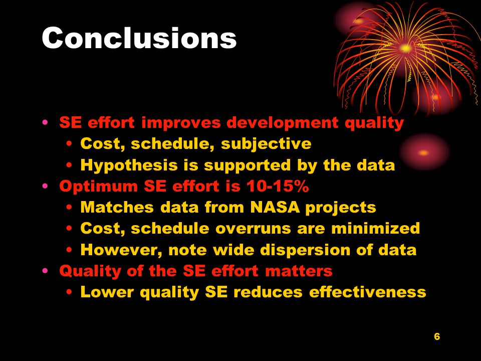 Conclusions SE effort improves development quality